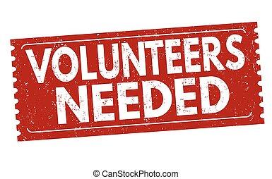 o, señal, estampilla, voluntarios, needed