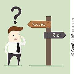 o, successo, rischio