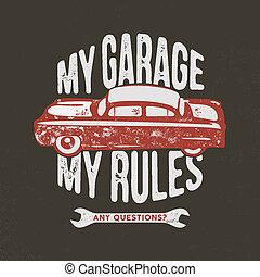 o, vecchio, identity., automobile, illustrazione, regole, vendemmia, quote., tipografia, mano, t-shirt, garage, altro, mio, disegnato, emblema, abbigliamento, caratterizzare, attrezzi, qualsiasi, casato