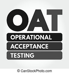 OAT - Operational Acceptance Testing acronym, business ...