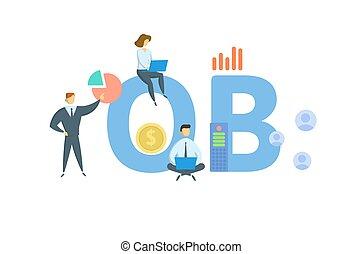 OB, Organizational Behavior. Concept with keyword, people ...