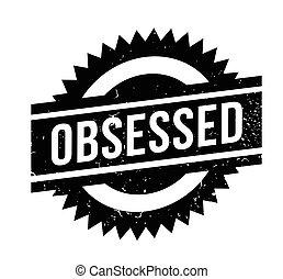 obsesionado, sello de goma