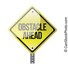 obstacle ahead yellow road sign illustration design over white