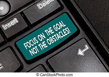 obstacles., fotografie, ohnisko, computer klaviatura, poselství, dokončit, branka, cíl, dílo, intention, text, pojmový, být, povolání, showing, rukopis, klapka, ne, idea., odhodlaný, stvořit