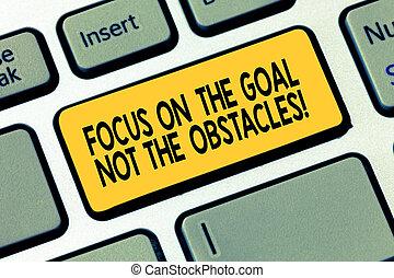 obstacles., pojem, dálkový ovladač, text, ohnisko, naléhavý, klaviatura, poselství, dokončit, branka, cíl, dílo, intention, odhodlaný, být, povolání, klapka, ne, vzkaz, idea., počítač, stvořit