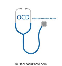 OCD Obsessive Compulsive Disorder text and stethoscope icon-...