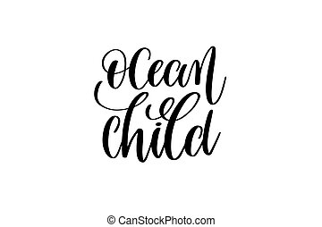 ocean child - hand lettering positive quote about mermaid