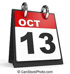 October 13. Calendar on white background. 3D illustration.