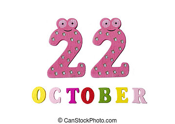 October 22 on white background, numbers and letters.