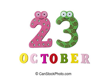 October 23 on white background, numbers and letters.