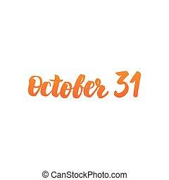 October 31 Calligraphy. Vector Illustration of Handwritten...