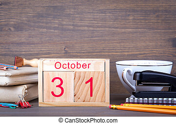 October 31. close-up wooden calendar. Time planning and...