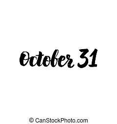 October 31 Lettering. Vector Illustration of Handwritten...