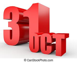 October 31. Text on white background. 3d illustration.