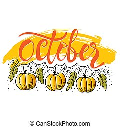 October hand drawn lettering card with pumpkin.