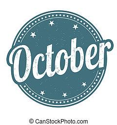 October stamp - October grunge rubber stamp on white...