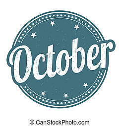 October stamp - October grunge rubber stamp on white...