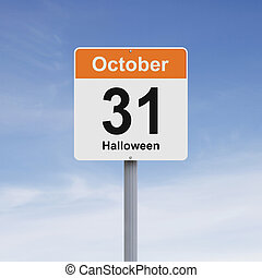 October Thirty One - Modified road sign indicating October...