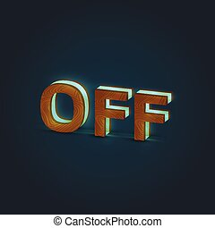 'OFF' - Realistic illustration of a word made by wood and glowing glass, vector