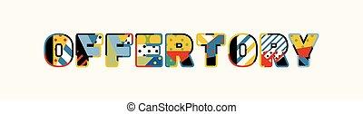 Offertory Concept Word Art Illustration - The word OFFERTORY...