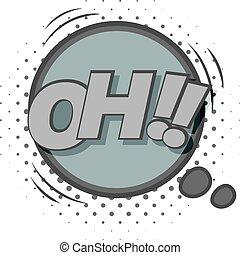 Oh, comic speech bubble icon monochrome