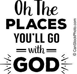 oh, el, lugares, usted, voluntad, ir, con, dios