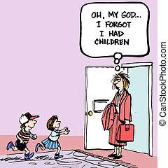 Oh my I forgot I had children at door - Oh my god I forgot I...