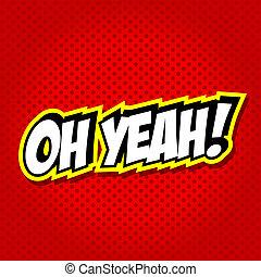 OH YEAH! Comic Speech Bubble. - Comic Speech Bubble,...