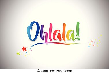 Ohlala! Handwritten Word Text with Rainbow Colors and Vibrant Swoosh.