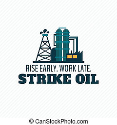 Oil industry poster - Industrial crude oil petroleum...