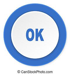 ok blue circle 3d modern design flat icon on white background
