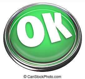OK Green Round Button Okay Approval Acceptance - The word OK...