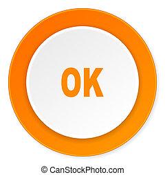 ok orange circle 3d modern design flat icon on white background