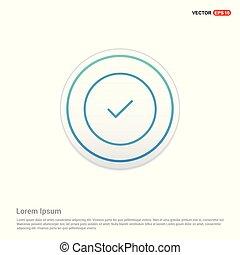 Ok tick icon  - white circle button
