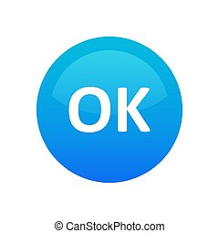 Okay icon - vector round symbol blue color isolated on white. Button illustration with text OK.