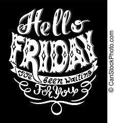 olá, sexta-feira, i, ter, sido, esperando, por si,...