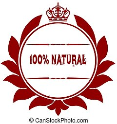 Old 100 PERCENT NATURAL red seal.