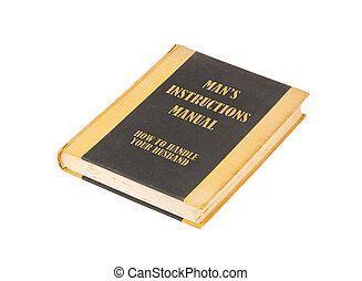 Old book with a mans instructional manual concept title,...