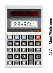Old calculator - payroll - Old calculator showing a text on ...