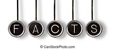 """Old, scratched chrome typewriter keys with black centers and white letters spelling out, """"FACTS"""". Isolated on white with drop shadows."""