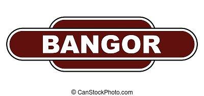 Old Fashioned Bangor Station Name Sign