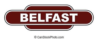 Old Fashioned Belfast Station Name Sign