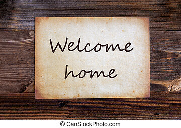 Old Paper, English Text Welcome Home, Wooden Background - ...