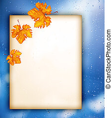 Old paper with autumn leaves over wet window