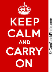 """Old red """"Keep calm and carry on"""" poster, used in 1939 during the beginning of the Second World War"""