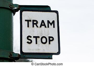 Old retro vintage rusty Tram Stop sign