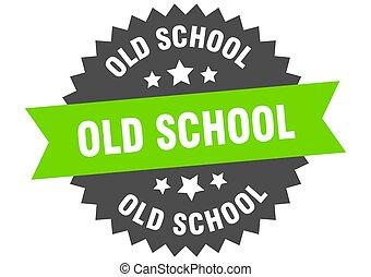 old school sign. old school circular band label. round old school sticker