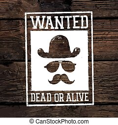 """Old styled wild west poster """"Wanted dead or alive..."""". On wooden wall texture"""