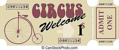 Old ticket for one person - Welcome to the circus, tickets ...