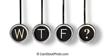 """Four old, scratched chrome typewriter keys with black centers and white letters spelling out """"WTF?"""". Isolated on white."""